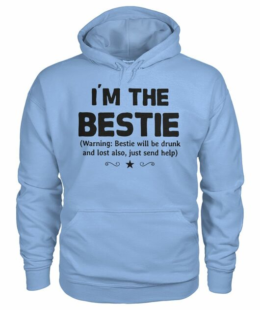 I'm the bestie warning bestie will be drunk shirt