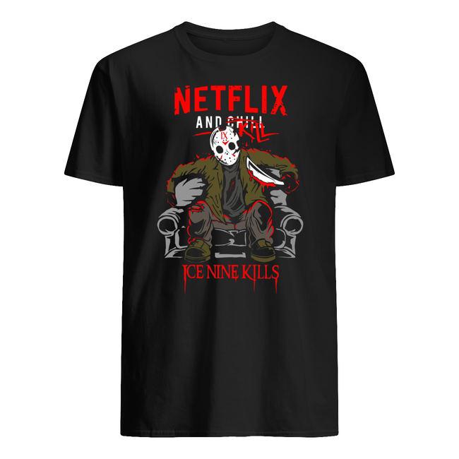 Jason voorhees netflix and chill kill ice nine kills halloween shirt