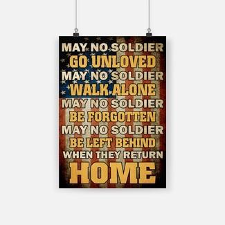 May no soldier go unloved may no soldier walk alone veteran poster