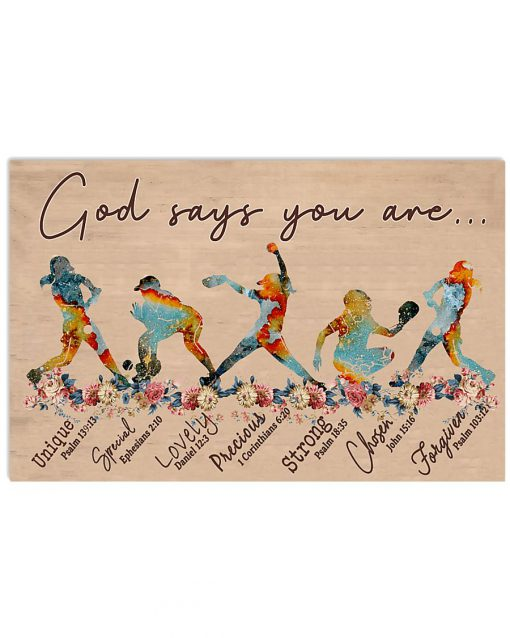 Softbal God says you are unique special lovely precious strong chosen forgiven poster