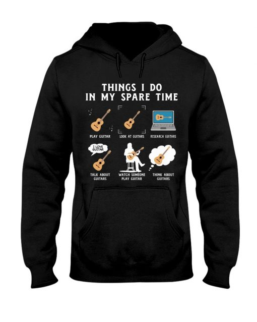 Guitar Things I do in my Spare Time Play Guitar Look At Guitar shirt,tank top, hoodie