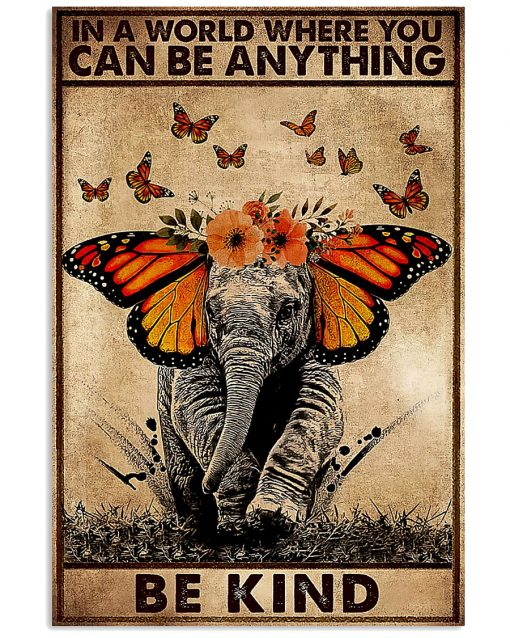 In a world where you can be anything be kind Elephant poster