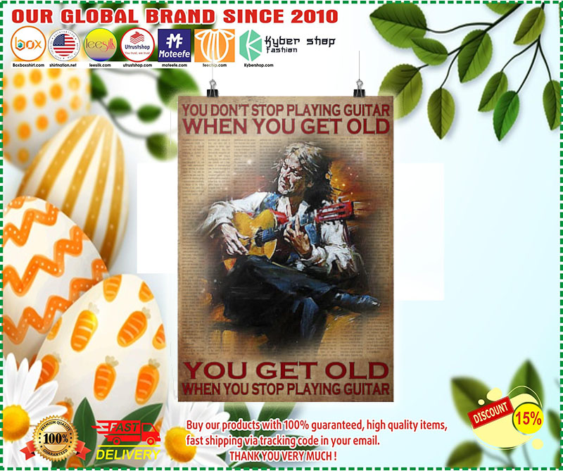 [LIMITED] Poster You don't stop playing guitar when you get old you get old when you stop playing guitar