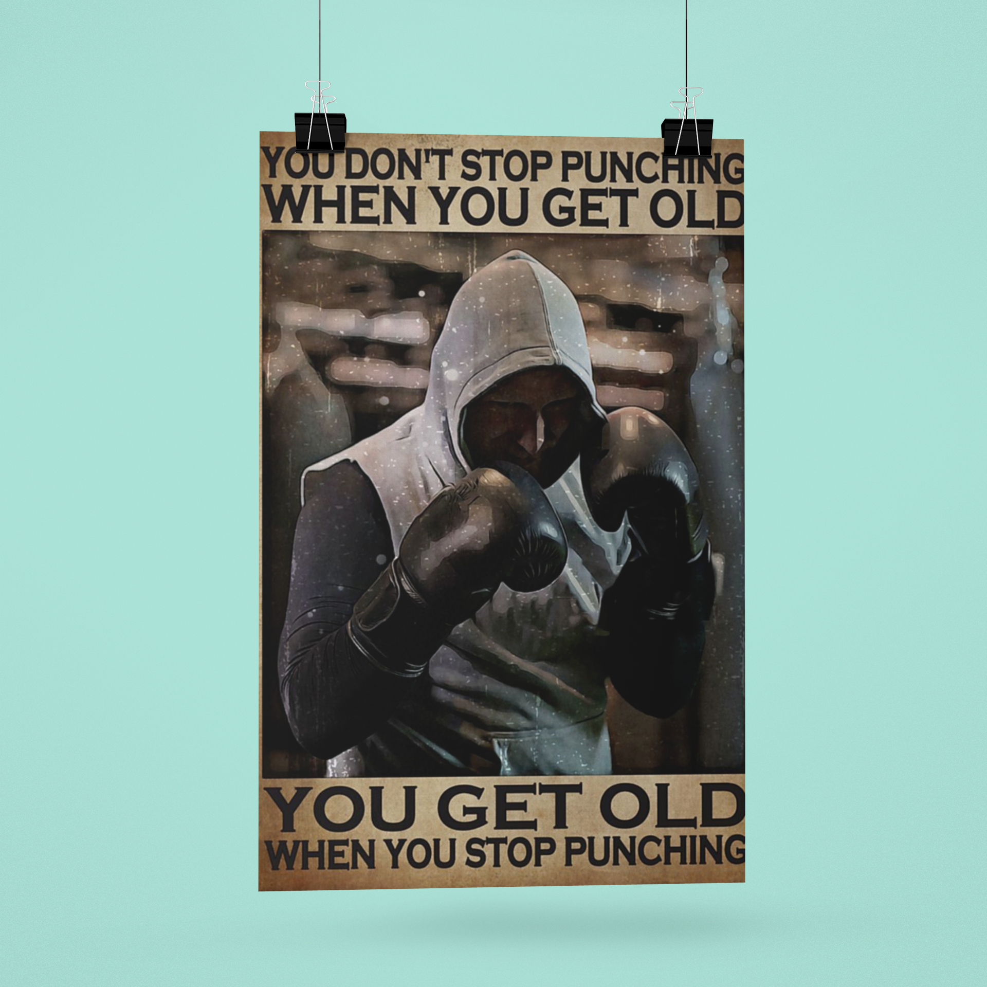 [BEST] Poster You don't stop punching when you get old