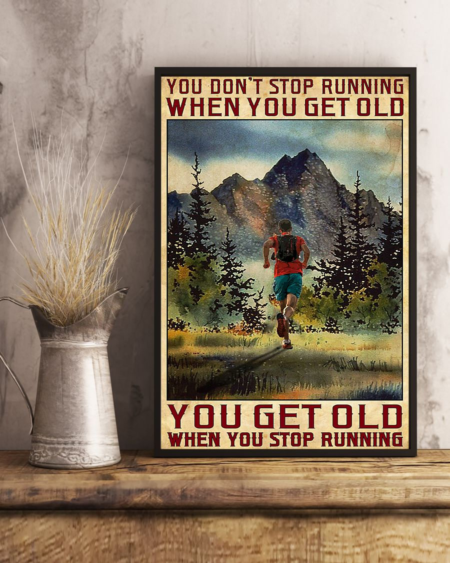 You get old when you stop running You don't stop running when you get old poster 3