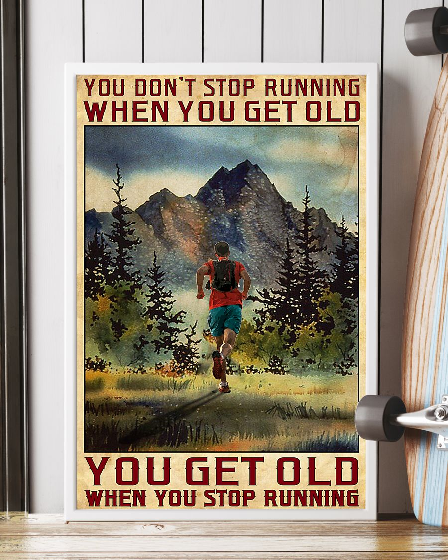 [BEST] Poster You get old when you stop running You don't stop running when you get old
