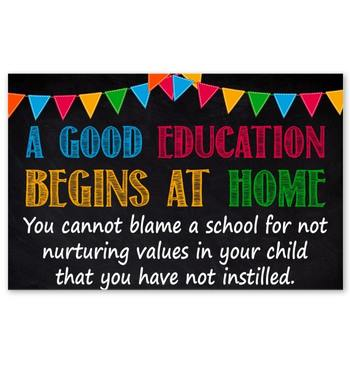 good education begins at home you cannot blame a school poster