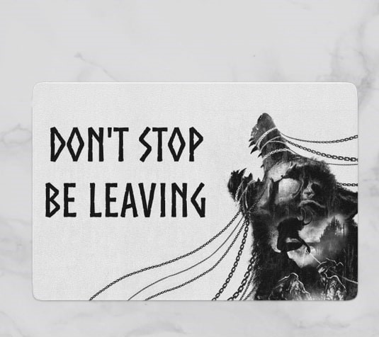 viking wolf don't stop be leaving all over printed doormat