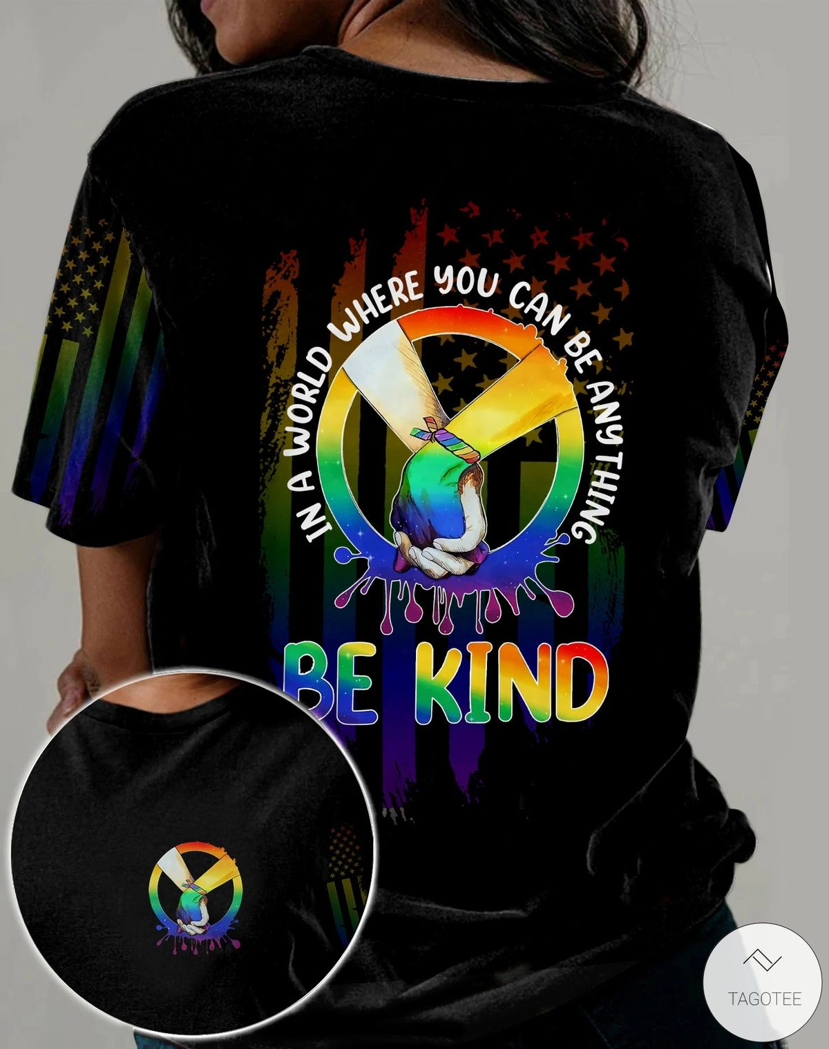 LGBT In A World Where You Can Be Anything Be kind 3D All Over Print T-shirt, Hoodie