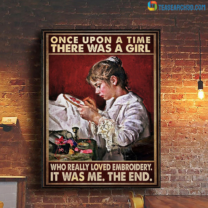 Once upon a time there was a girl who really loved embroidery poster
