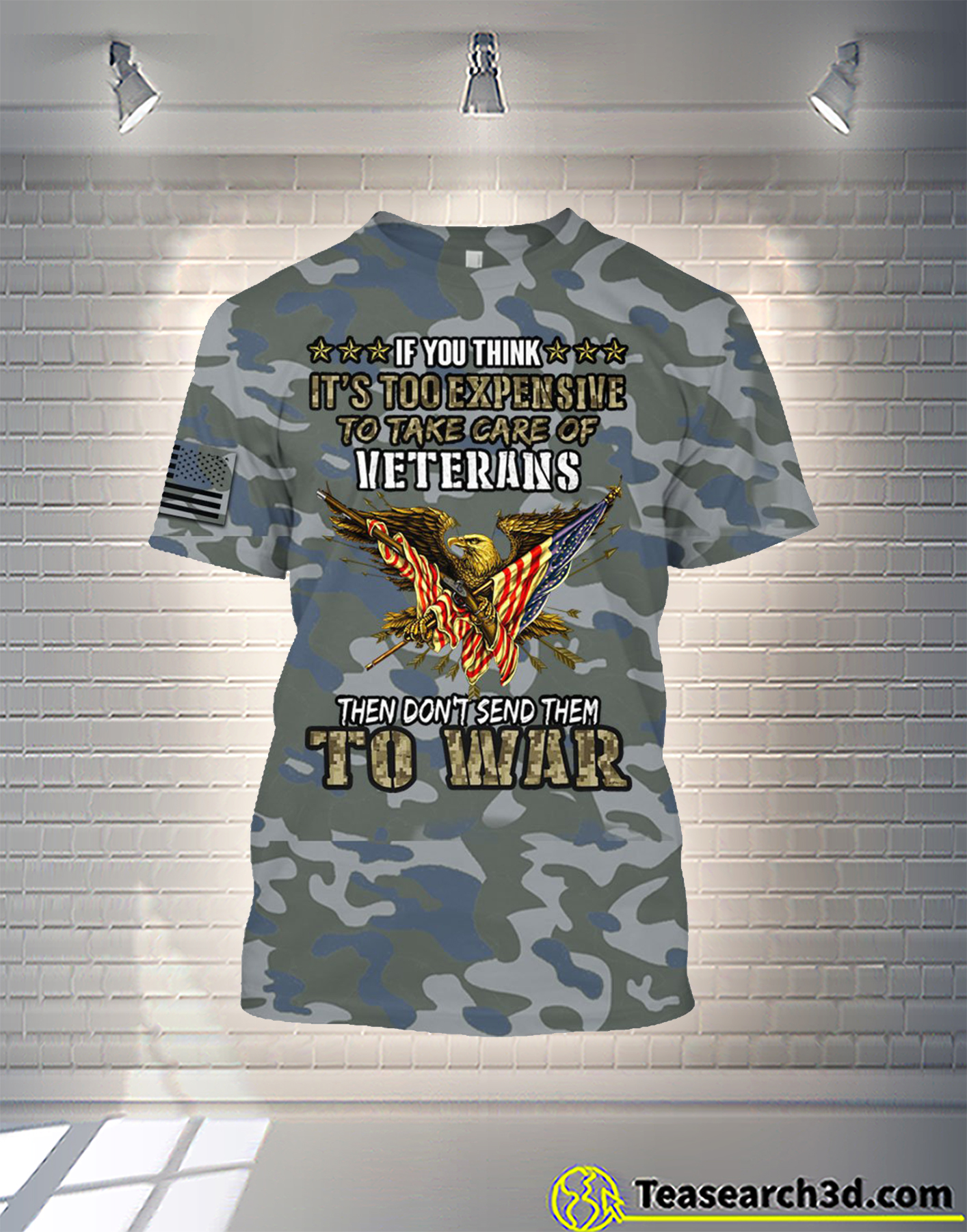 You think it's to expensive to take care of veterans camo all over printed hoodie