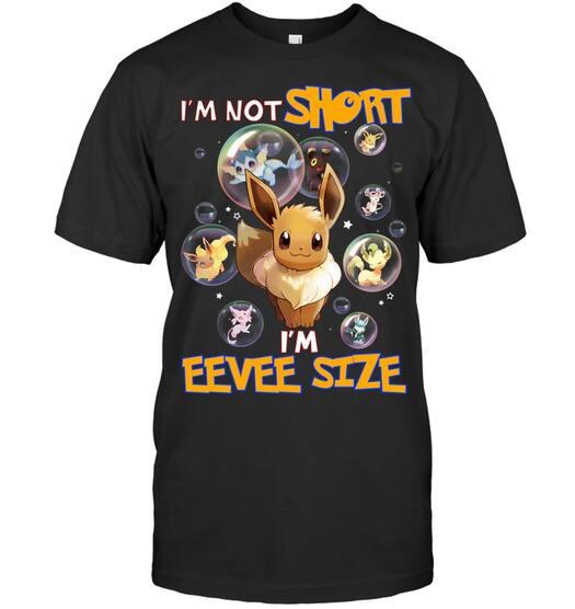 i'm not short i'm eevee size pokemon shirt