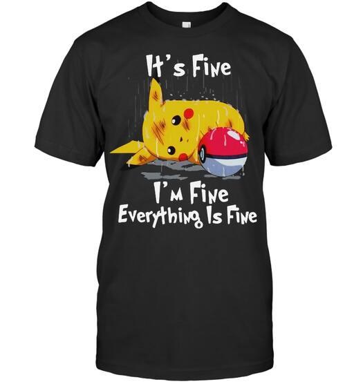 it's fine i'm fine everything is fine pikachu pokemon shirt